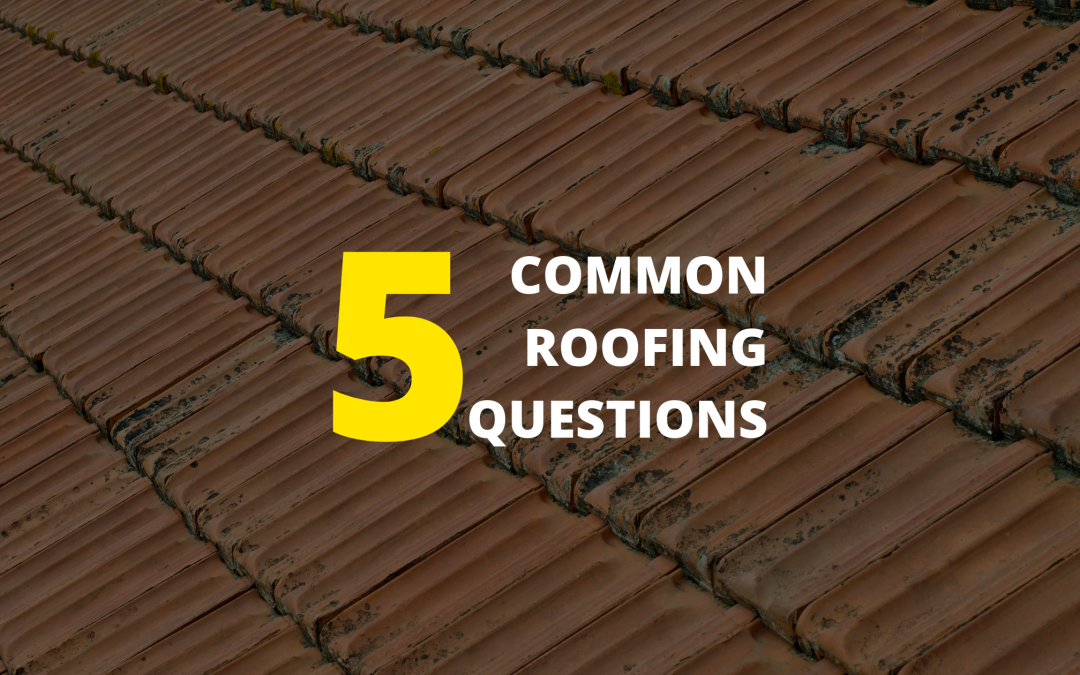 5 Common Roofing Questions